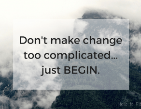 Dont-make-change-too-complicated...just-BEGIN